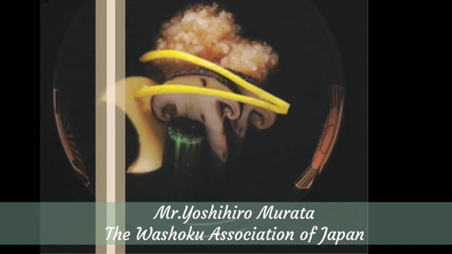 UMAMI is contributing to sustainable consumption pattern (Yoshihiro Murata, The Washoku Association of Japan)