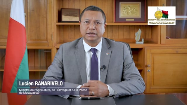 H.E. Lucien Ranarivelo, Minister of Agriculture, Livestock and Fisheries of Madagascar