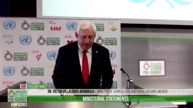 H.E. Dr. Víctor Villalobos Arámbula, Minister of Agriculture and Rural Affairs, Mexico