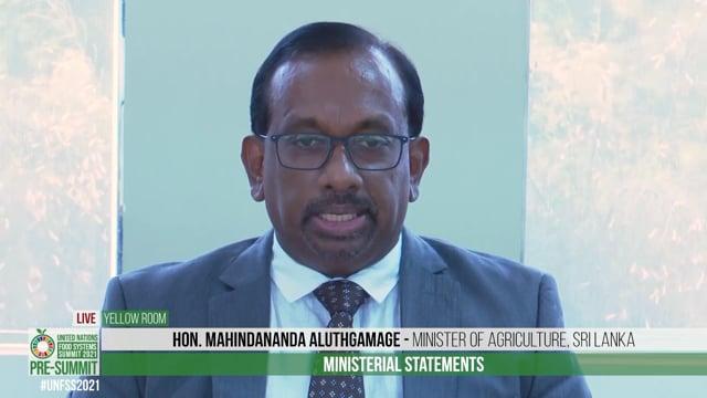 Hon. Mahindananda Aluthgamage, Minister of Agriculture, Sri Lanka