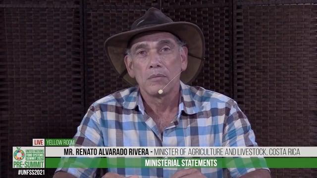 H.E. Renato Alvarado Rivera, Minister of Agriculture and Livestock, Costa Rica