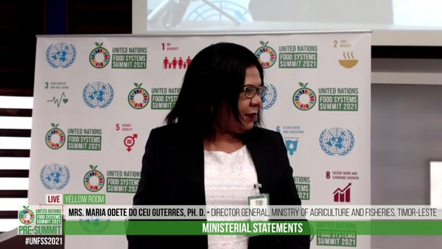 Mrs. Maria Odete do Ceu Guterres, Director General of Agriculture, Ministry of Agriculture and Fisheries, Timor-Leste