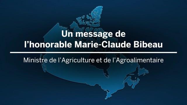 Hon. Marie-Claude Bibeau, Ministre de l'Agriculture et de l'Agroalimentaire Canada