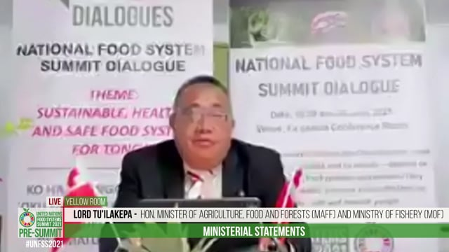 Lord Tu'ilakepa, Hon. Minister of Agriculture, Food and Forests (MAFF) and Ministry of Fishery (MoF), Tonga