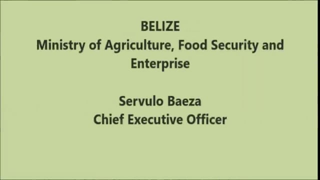 Mr. Servulo Baeza, Chief Executive Officer of the Ministry of Agriculture, Food Security & Enterprise, Belize