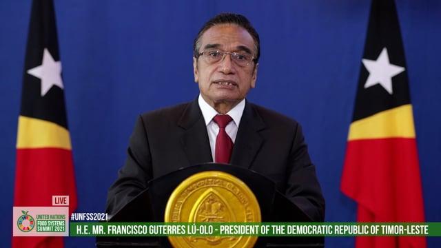 H.E. Mr. Francisco Guterres Lu-Ólo, President of the Democratic Republic of Timor-Leste