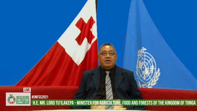 Hon. Lord Tu'ilakepa, Hon. Minister for Agriculture, Food and Forests, Kingdom of Tonga