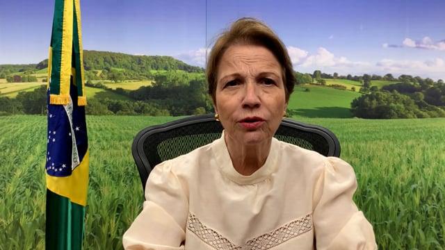 H.E. Tereza Cristina Corrêa da Costa Dias, Minister of Agriculture, Livestock and Food Supply, Brazil