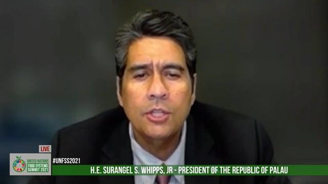 H.E. Surangel S. Whipps, Jr., President, Republic of Palau